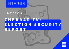 CheddarTV Interviews Interos CEO on Election Security & Supply Chains