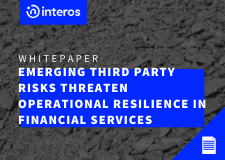 Emerging Third Party Risks Threaten Operational Resilience in Financial Services