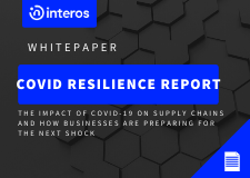 COVID Resilience Report: The Impact of COVID-19 on Supply Chains and How Businesses are Preparing for the Next Shock