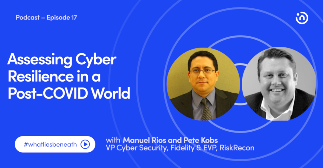 Assessing Cyber Resilience in a Post-COVID World  – Manuel Rios & Pete Kobs