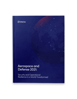 Aerospace and Defense 2021: Security and Operational Resilience in a World Transformed