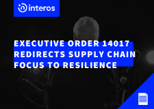 Executive Order 14017 Redirects Supply Chain Focus to Resilience