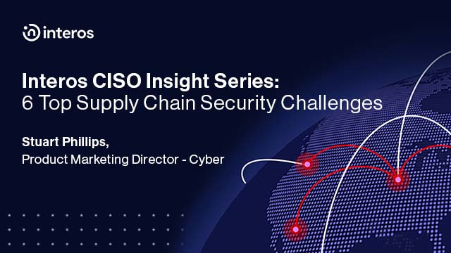 Interos CISO Insight Series: 6 Vital Findings into Supply Chain Security